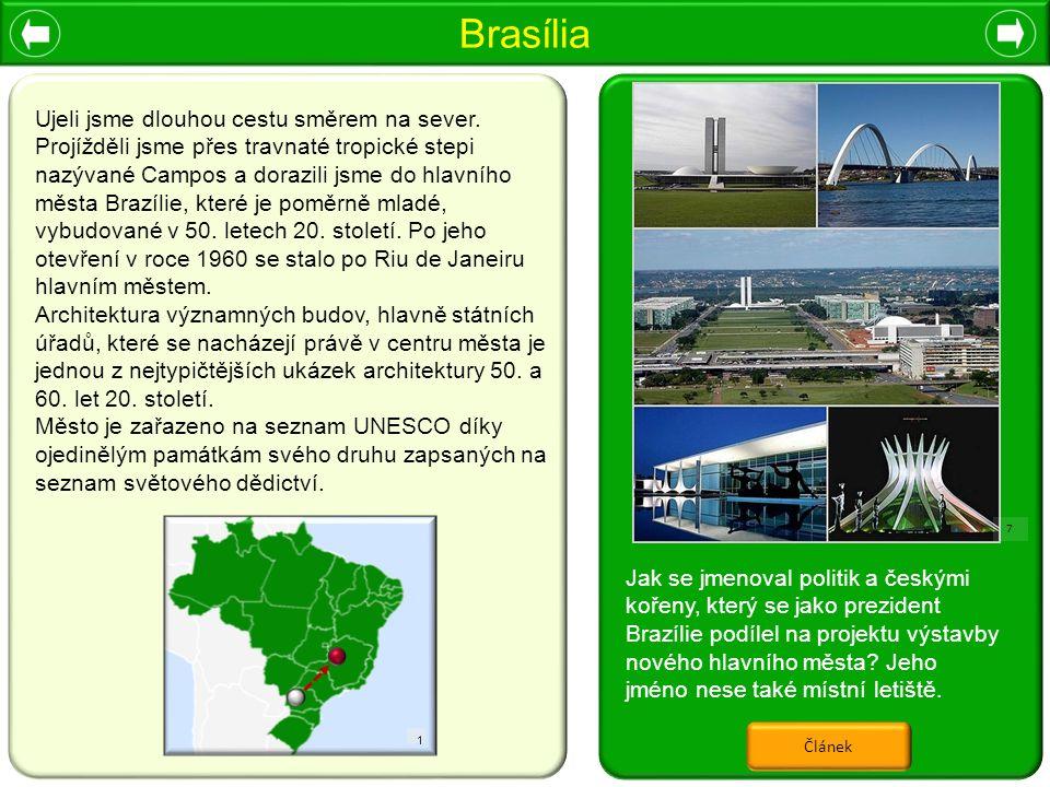 Brasília 1 Jak se jmenoval politik a českými kořeny, který se jako prezident Brazílie podílel na projektu výstavby nového hlavního města? Jeho jméno n
