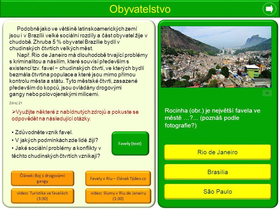 Obyvatelstvo Brasilia São Paulo Rio de Janeiro 20 Rocinha (obr.) je největší favela ve městě … ...