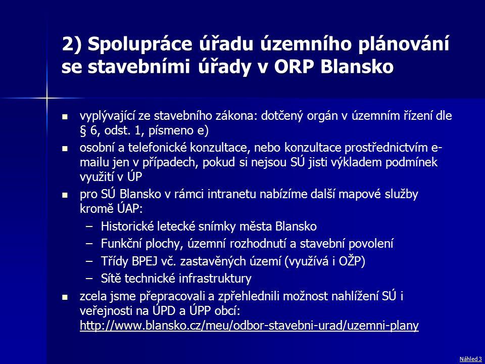 2) Spolupráce úřadu územního plánování se stavebními úřady v ORP Blansko vyplývající ze stavebního zákona: dotčený orgán v územním řízení dle § 6, odst.