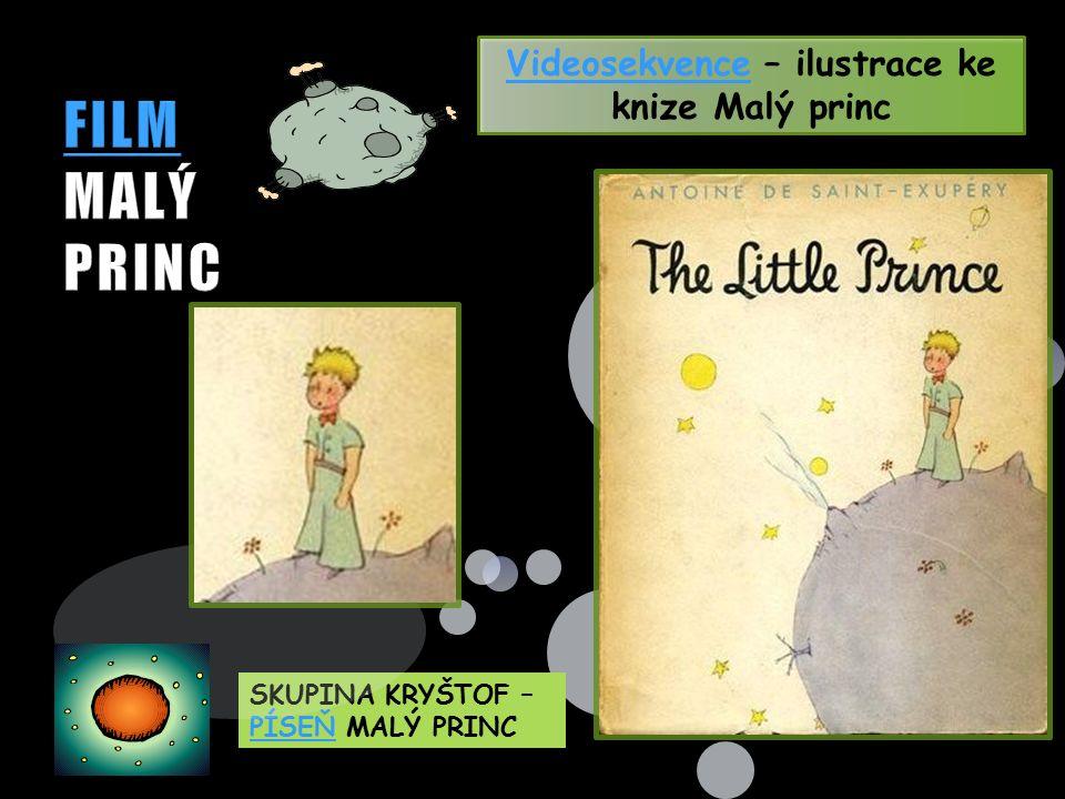 SKUPINA KRYŠTOF – PÍSEŇ MALÝ PRINC PÍSEŇ VideosekvenceVideosekvence – ilustrace ke knize Malý princ