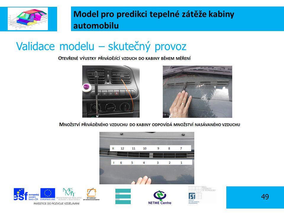 Model pro predikci tepelné zátěže kabiny automobilu 49 Validace modelu – skutečný provoz
