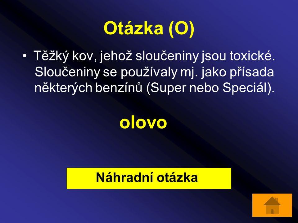 Otázka (O) Těžký kov, jehož sloučeniny jsou toxické.