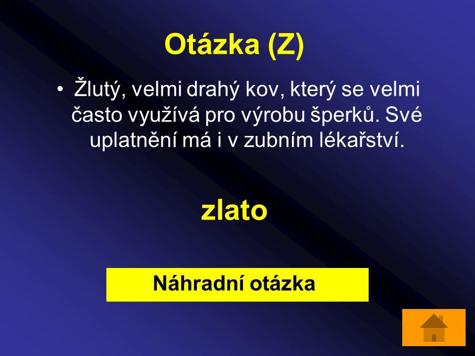 Otázka (Z) Žlutý, velmi drahý kov, který se velmi často využívá pro výrobu šperků.