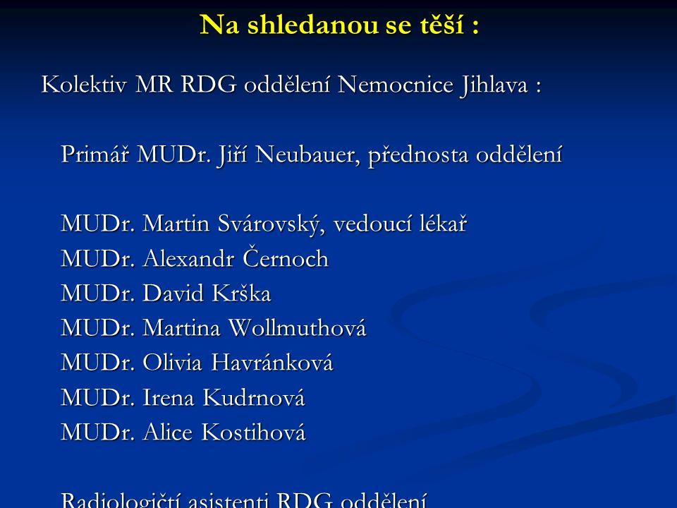 Na shledanou se těší : Kolektiv MR RDG oddělení Nemocnice Jihlava : Primář MUDr.