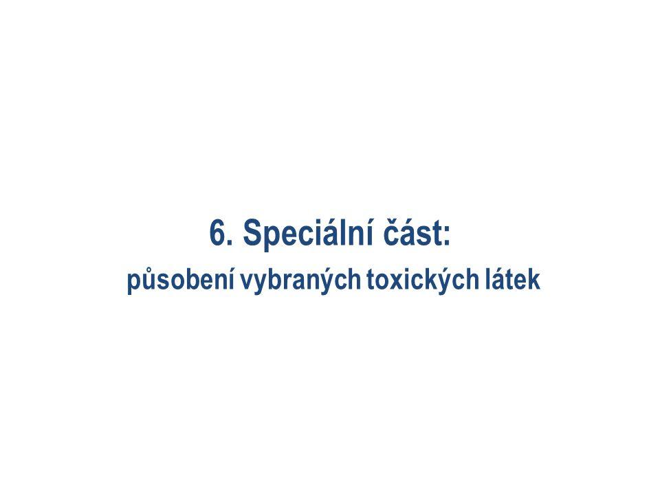 6. Speciální část: působení vybraných toxických látek