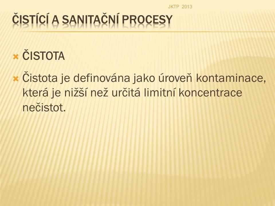  ČISTOTA  Čistota je definována jako úroveň kontaminace, která je nižší než určitá limitní koncentrace nečistot. JKTP 2013