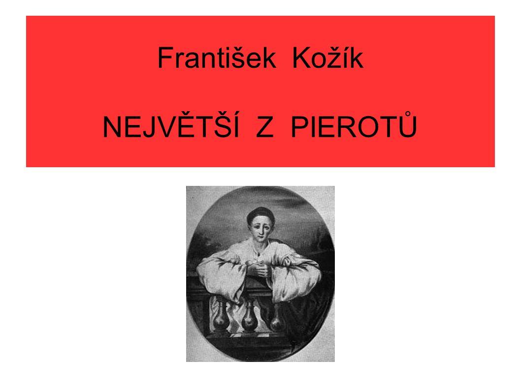František Kožík NEJVĚTŠÍ Z PIEROTŮ