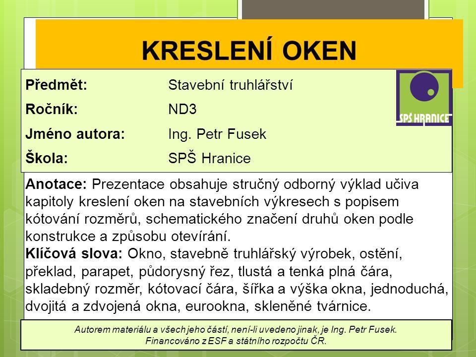 KRESLENÍ OKEN Předmět: Stavební truhlářství Ročník: ND3 Jméno autora: Ing.