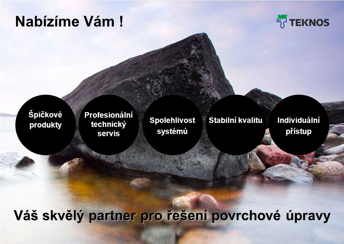 Teknos Februar 2012 3 Nabízíme Vám ! Váš skvělý partner pro řešení povrchové úpravy Špičkové produkty Profesionální technický servis Spolehlivost syst