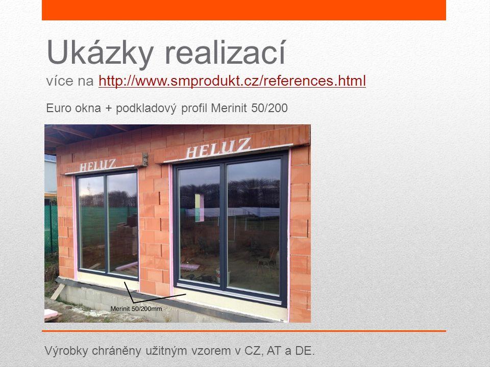 Ukázky realizací více na http://www.smprodukt.cz/references.htmlhttp://www.smprodukt.cz/references.html Euro okna + podkladový profil Merinit 50/200 V