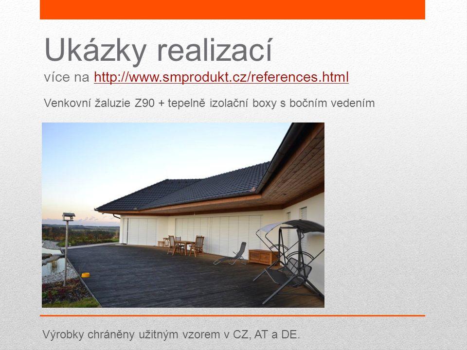 Ukázky realizací více na http://www.smprodukt.cz/references.htmlhttp://www.smprodukt.cz/references.html Venkovní žaluzie Z90 + tepelně izolační boxy s