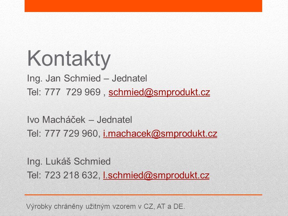 Kontakty Ing. Jan Schmied – Jednatel Tel: 777 729 969, schmied@smprodukt.czschmied@smprodukt.cz Ivo Macháček – Jednatel Tel: 777 729 960, i.machacek@s