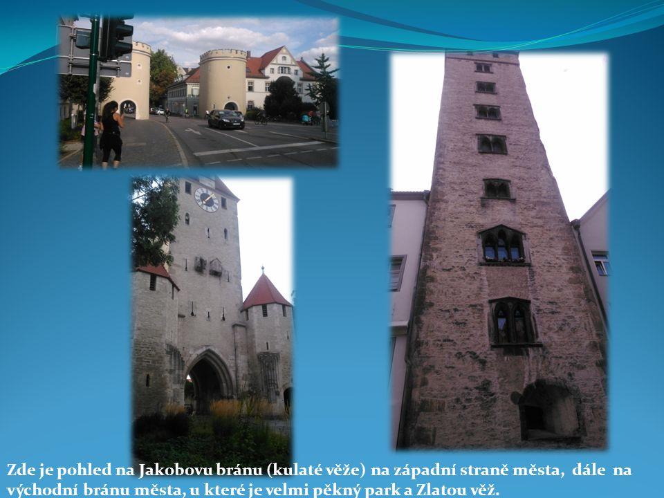 Zde je pohled na Jakobovu bránu (kulaté věže) na západní straně města, dále na východní bránu města, u které je velmi pěkný park a Zlatou věž.