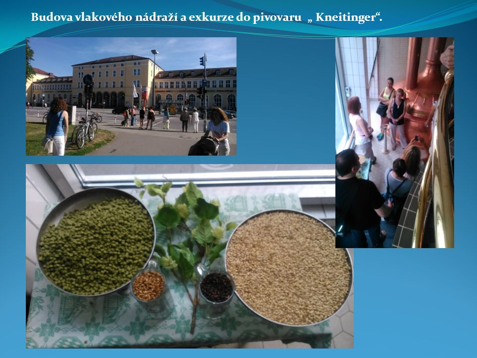 """Budova vlakového nádraží a exkurze do pivovaru """" Kneitinger""""."""