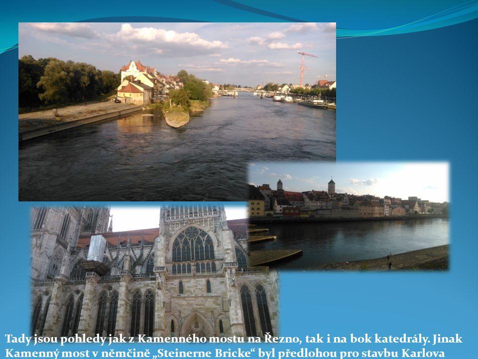 """Tady jsou pohledy jak z Kamenného mostu na Řezno, tak i na bok katedrály. Jinak Kamenný most v němčině """"Steinerne Bricke"""" byl předlohou pro stavbu Kar"""