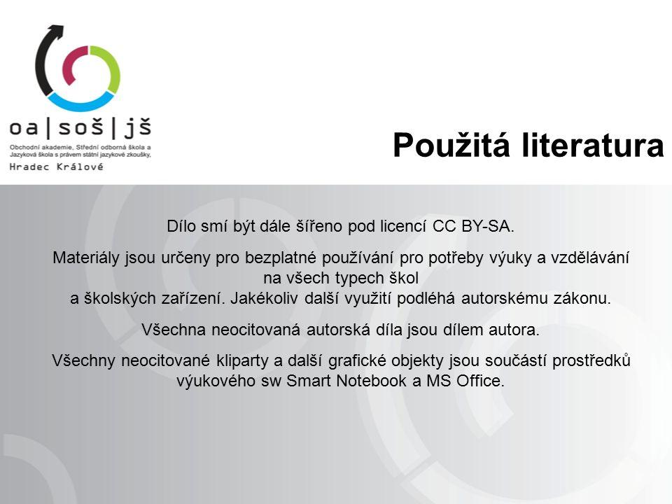Použitá literatura Dílo smí být dále šířeno pod licencí CC BY-SA. Materiály jsou určeny pro bezplatné používání pro potřeby výuky a vzdělávání na všec
