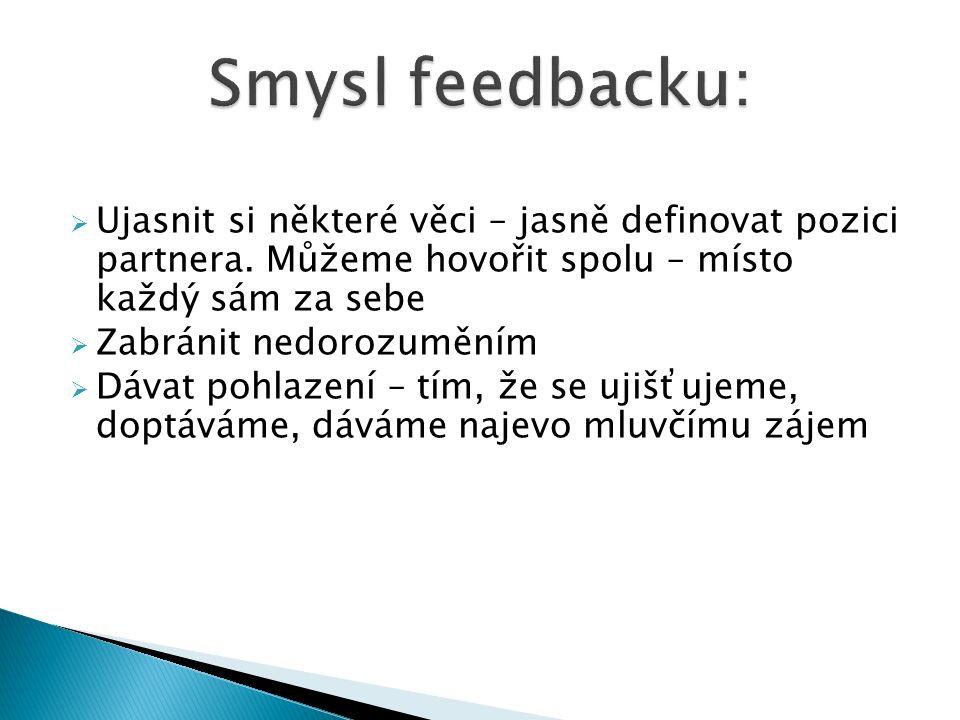  Optimálně komunikovat znamená používat zpětnou vazbu.