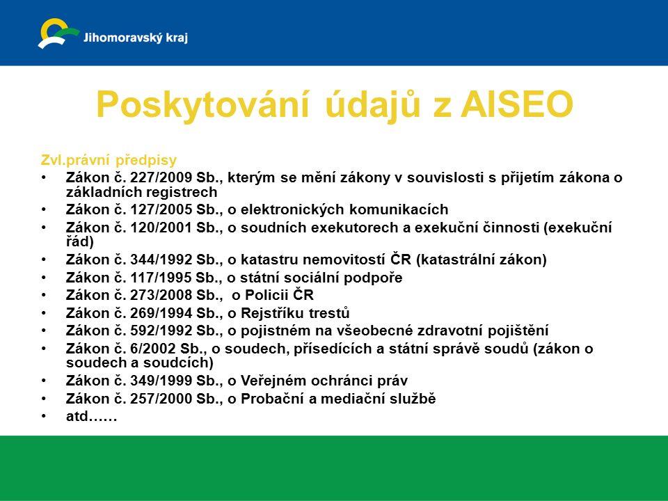 Poskytování údajů z AISEO Zvl.právní předpisy Zákon č.