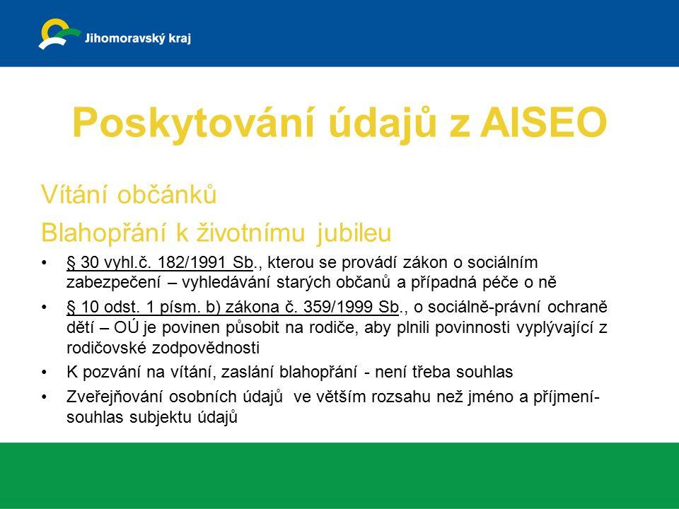 Poskytování údajů z AISEO Vítání občánků Blahopřání k životnímu jubileu § 30 vyhl.č.