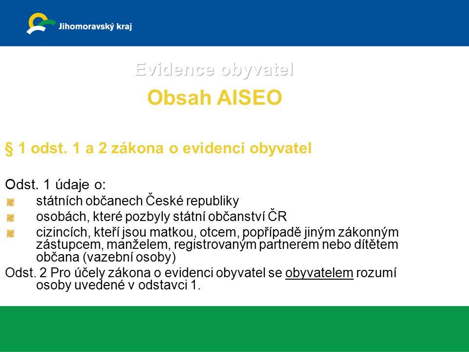 § 1 odst. 1 a 2 zákona o evidenci obyvatel Odst.