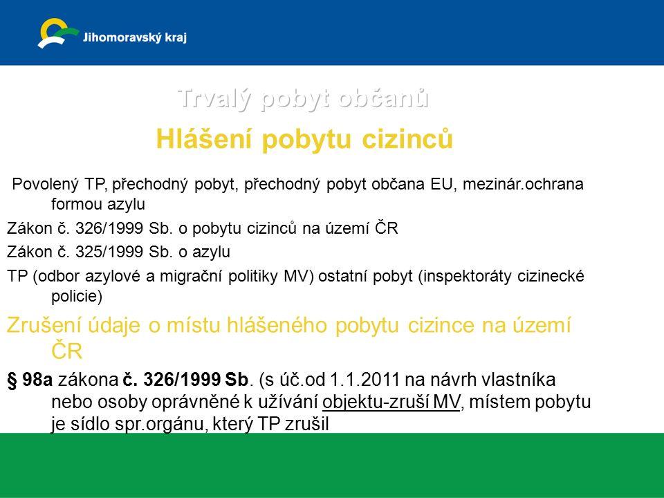 Povolený TP, přechodný pobyt, přechodný pobyt občana EU, mezinár.ochrana formou azylu Zákon č.