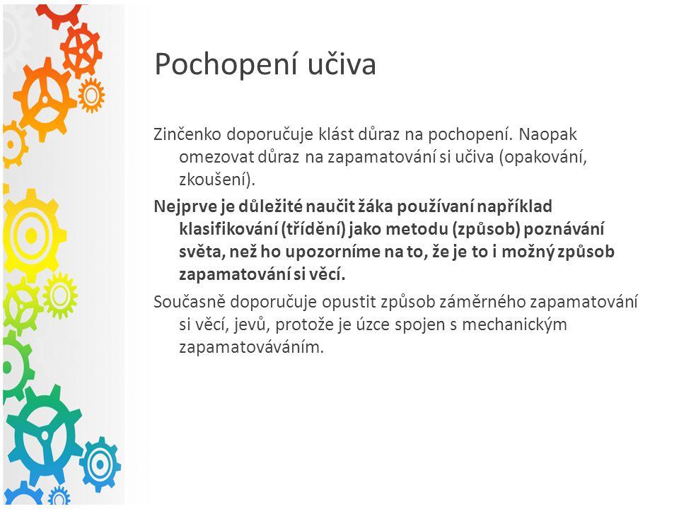 Pochopení učiva Zinčenko doporučuje klást důraz na pochopení.