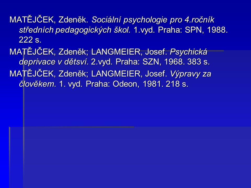 MATĚJČEK, Zdeněk. Sociální psychologie pro 4.ročník středních pedagogických škol.
