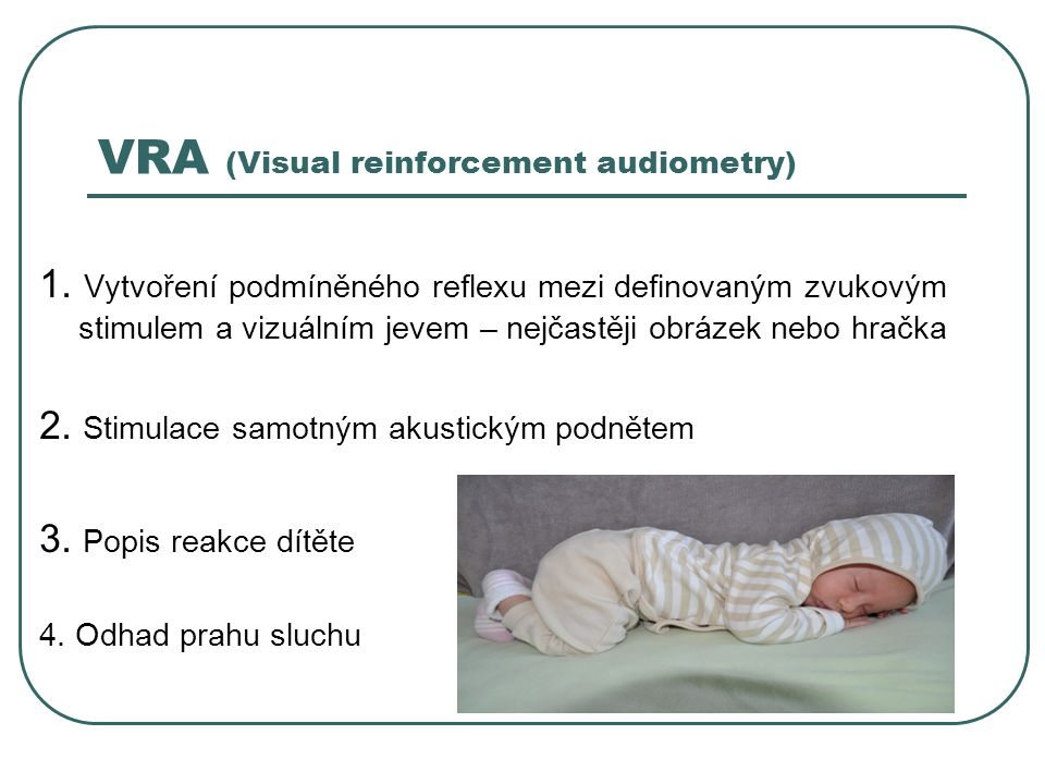 VRA (Visual reinforcement audiometry) 1.