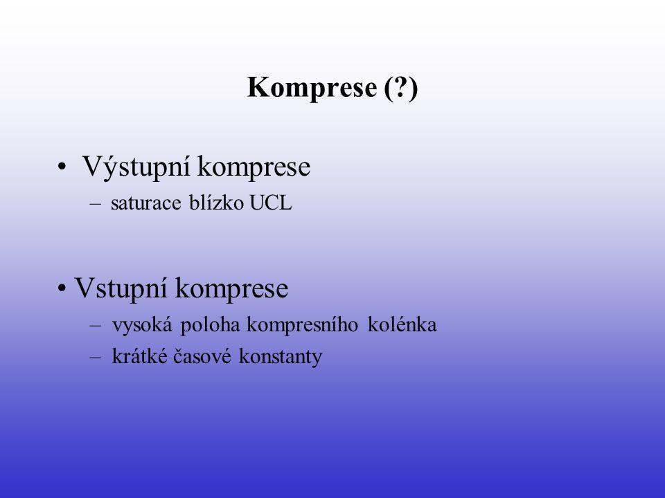 Komprese ( ) Výstupní komprese –saturace blízko UCL Vstupní komprese – vysoká poloha kompresního kolénka – krátké časové konstanty
