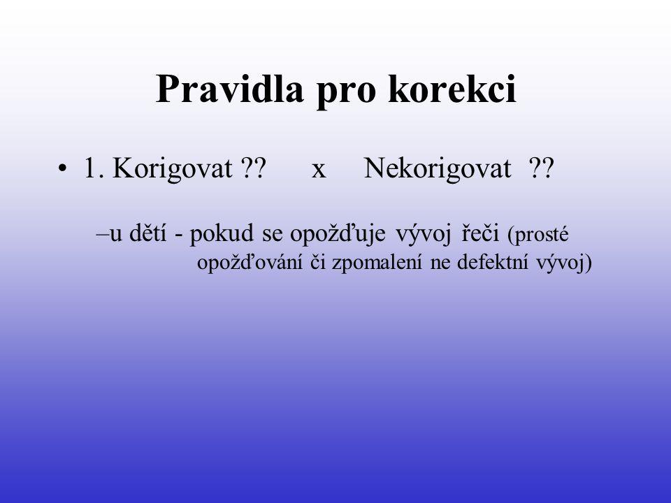 Pravidla pro korekci 1. Korigovat . x Nekorigovat .