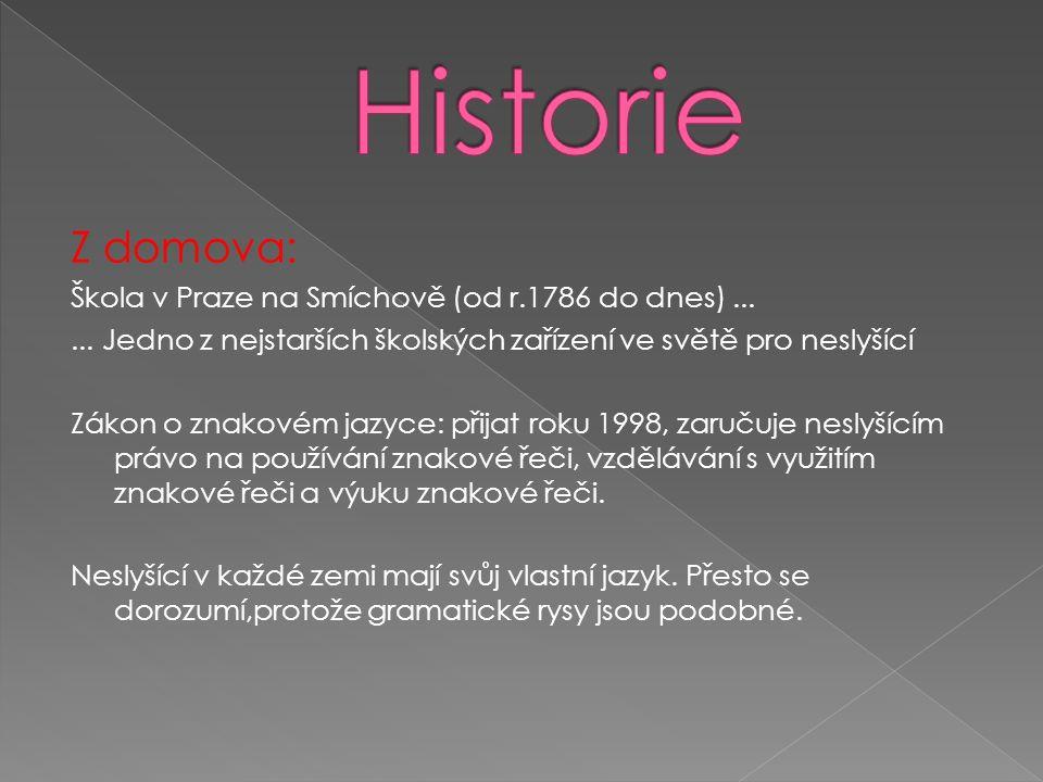 Z domova: Škola v Praze na Smíchově (od r.1786 do dnes)......