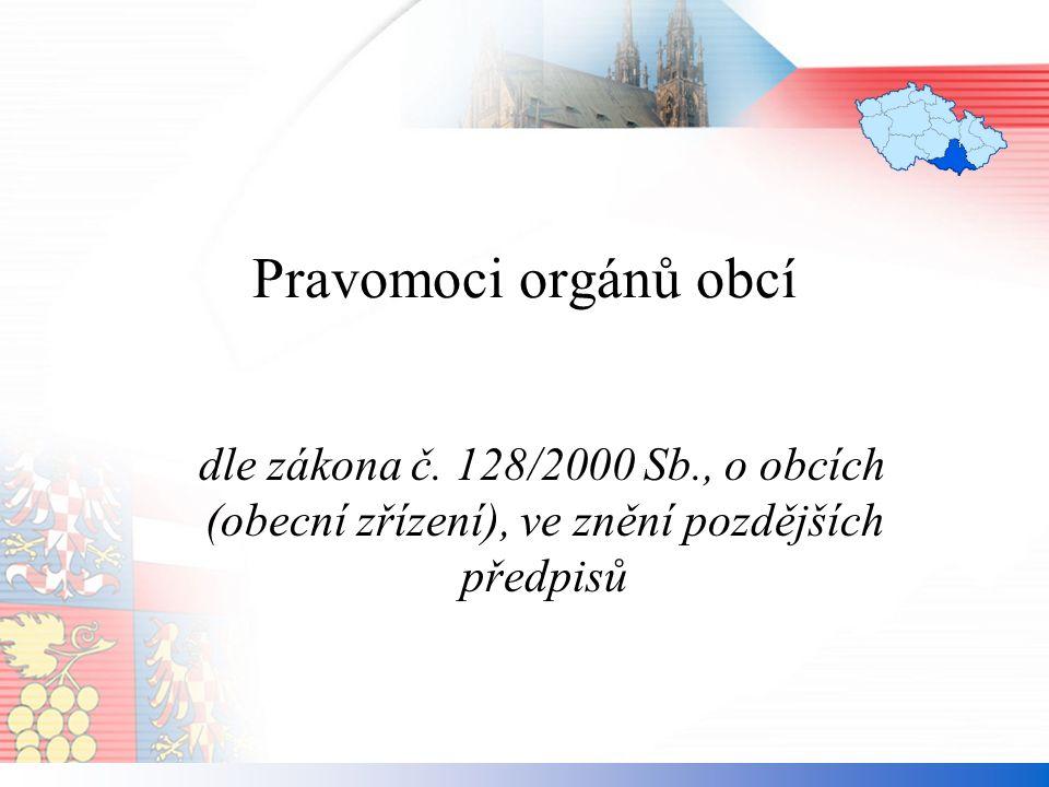 Pravomoci orgánů obcí dle zákona č.