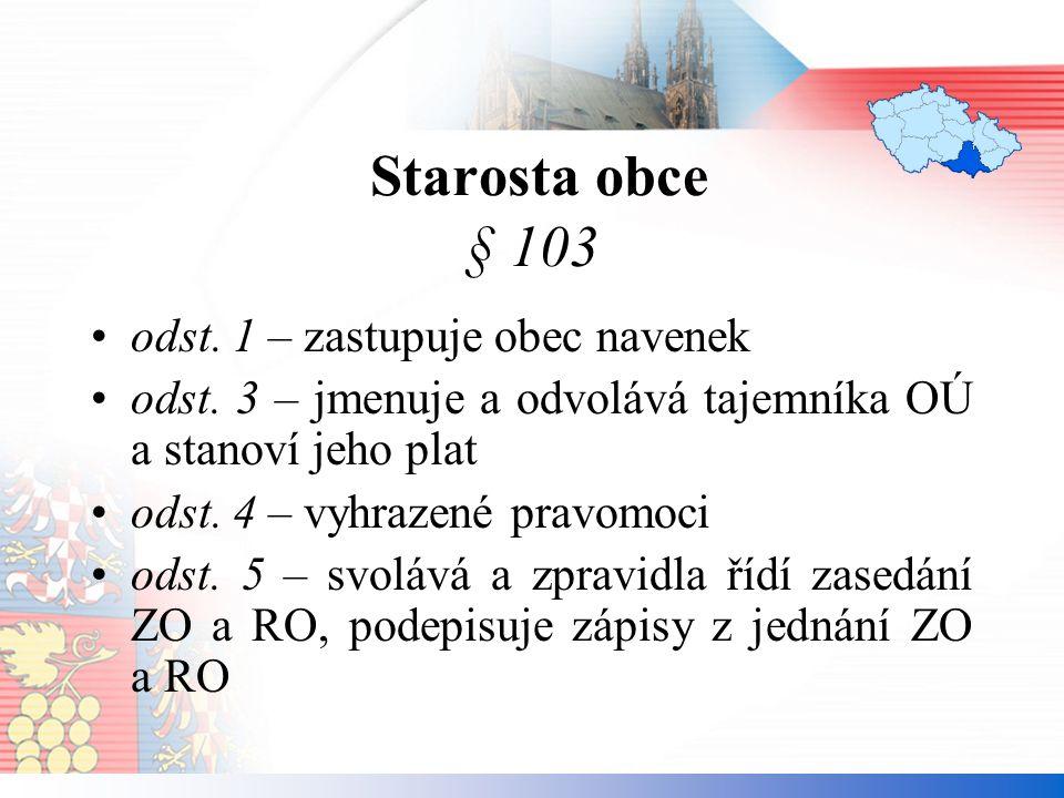 Starosta obce § 103 odst. 1 – zastupuje obec navenek odst.