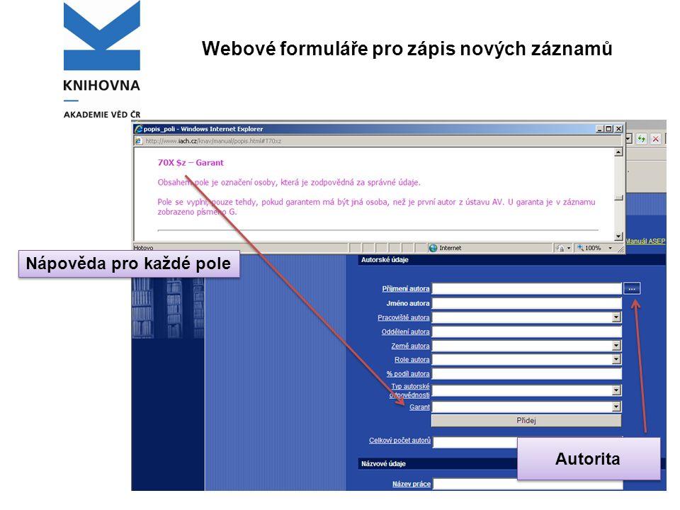 Webové formuláře pro zápis nových záznamů Nápověda pro každé pole Autorita