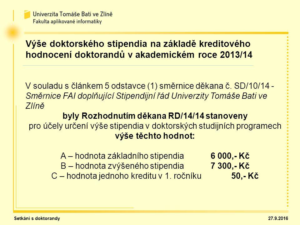 Setkání s doktorandy 27.9.2016 Hodnocení doktorandů v akademickém roce 2014/15 V souladu s aktualizovanou směrnicí děkana č.