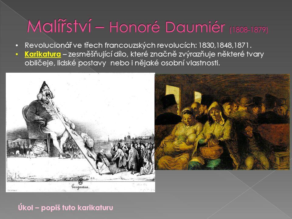 Revolucionář ve třech francouzských revolucích: 1830,1848,1871. Karikatura – zesměšňující dílo, které značně zvýrazňuje některé tvary obličeje, lidské