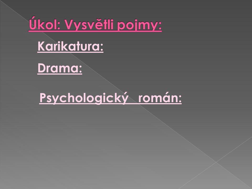 Karikatura: Drama: Psychologický román: