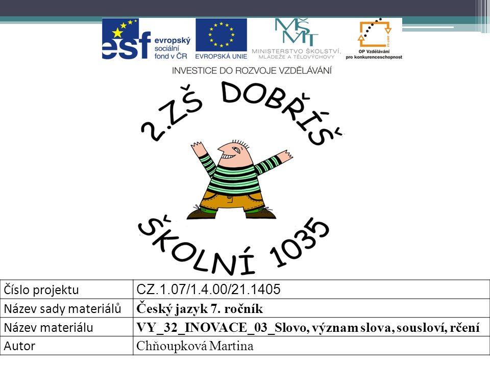 Číslo projektu CZ.1.07/1.4.00/21.1405 Název sady materiálů Český jazyk 7.