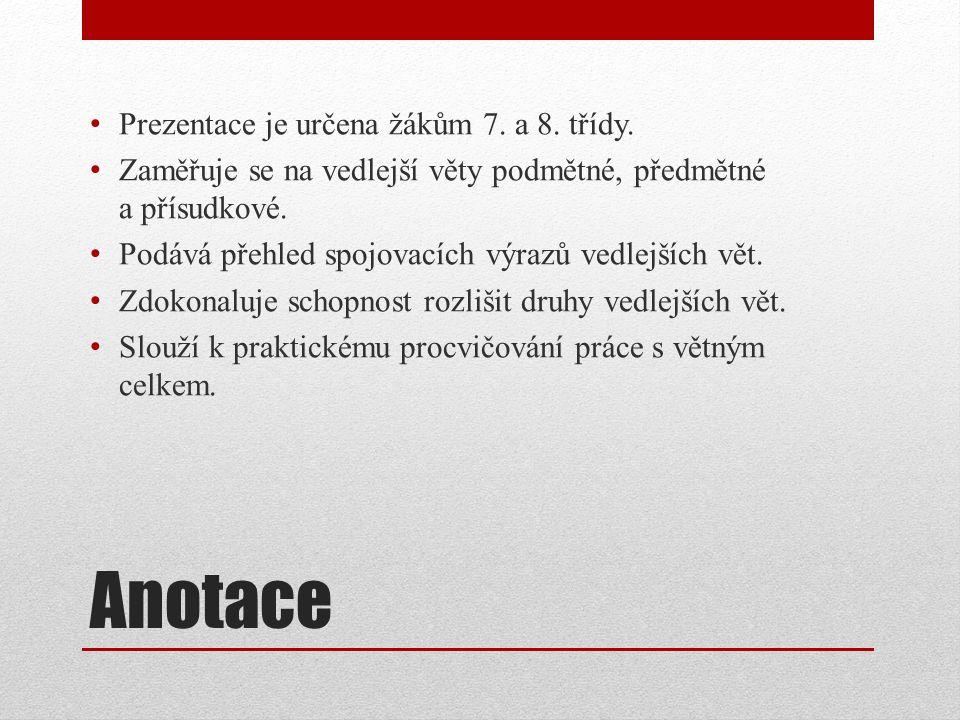 Použité zdroje KRAUSOVÁ, Zdeňka a Renata TERŠOVÁ.Český jazyk pro 7.