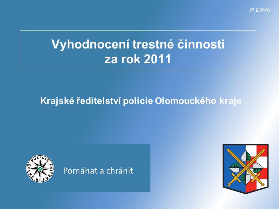 27.9.2016 Vyhodnocení trestné činnosti za rok 2011 Krajské ředitelství policie Olomouckého kraje