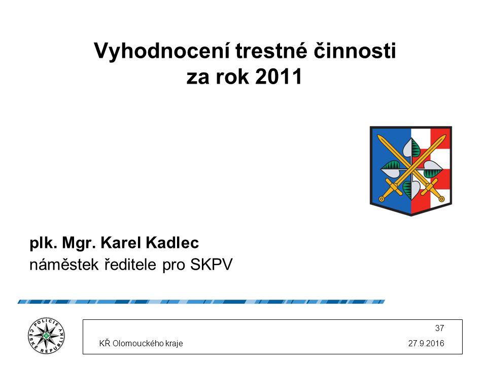 27.9.2016KŘ Olomouckého kraje 37 plk. Mgr.
