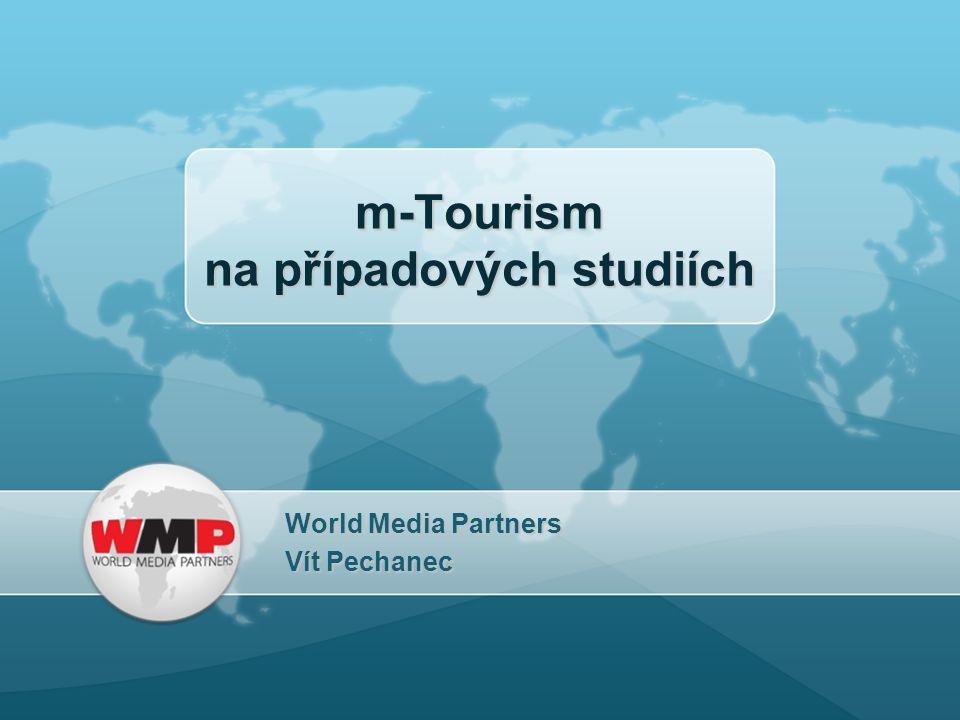 m-Tourism na případových studiích World Media Partners Vít Pechanec