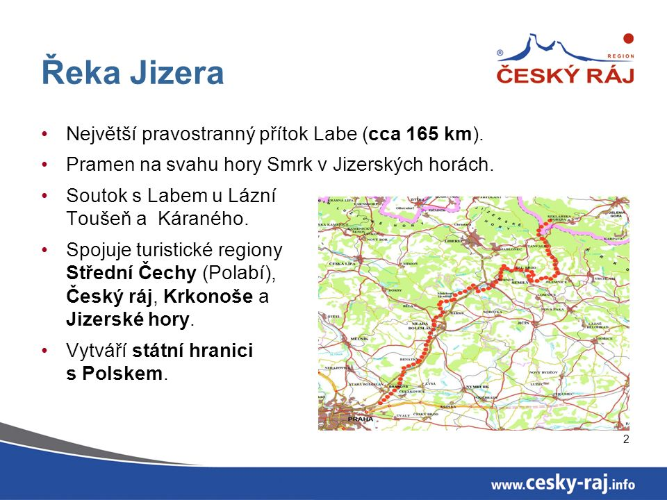 2 Řeka Jizera Největší pravostranný přítok Labe (cca 165 km).