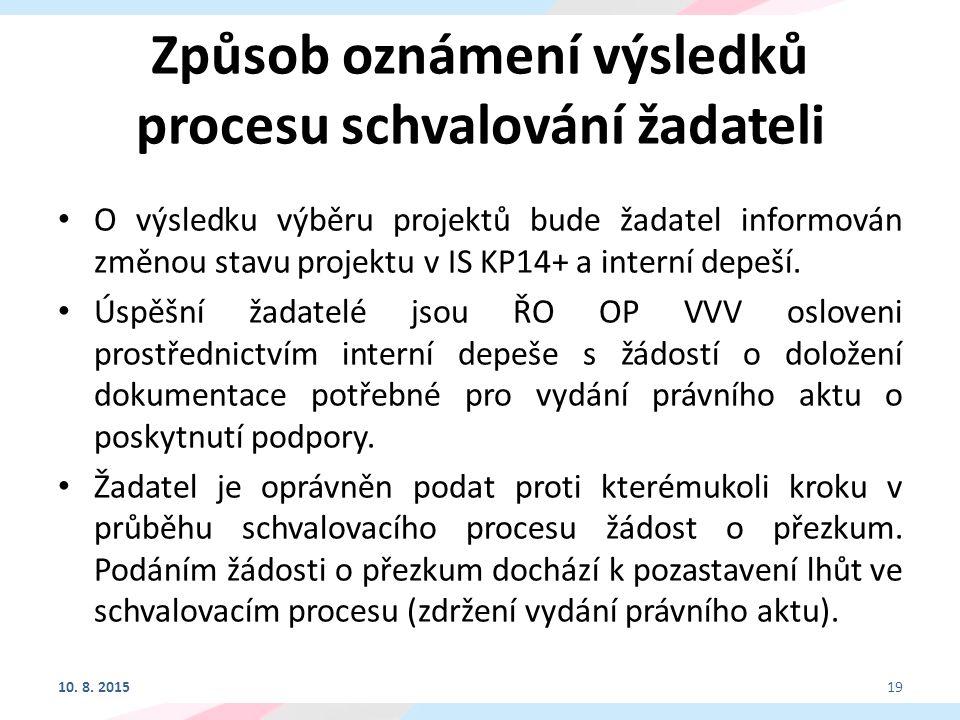 Způsob oznámení výsledků procesu schvalování žadateli O výsledku výběru projektů bude žadatel informován změnou stavu projektu v IS KP14+ a interní depeší.