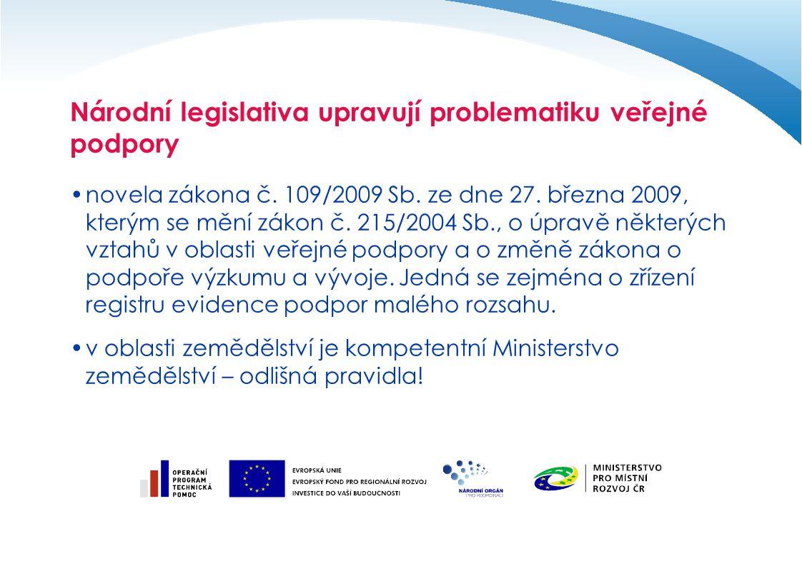 Národní legislativa upravují problematiku veřejné podpory novela zákona č.