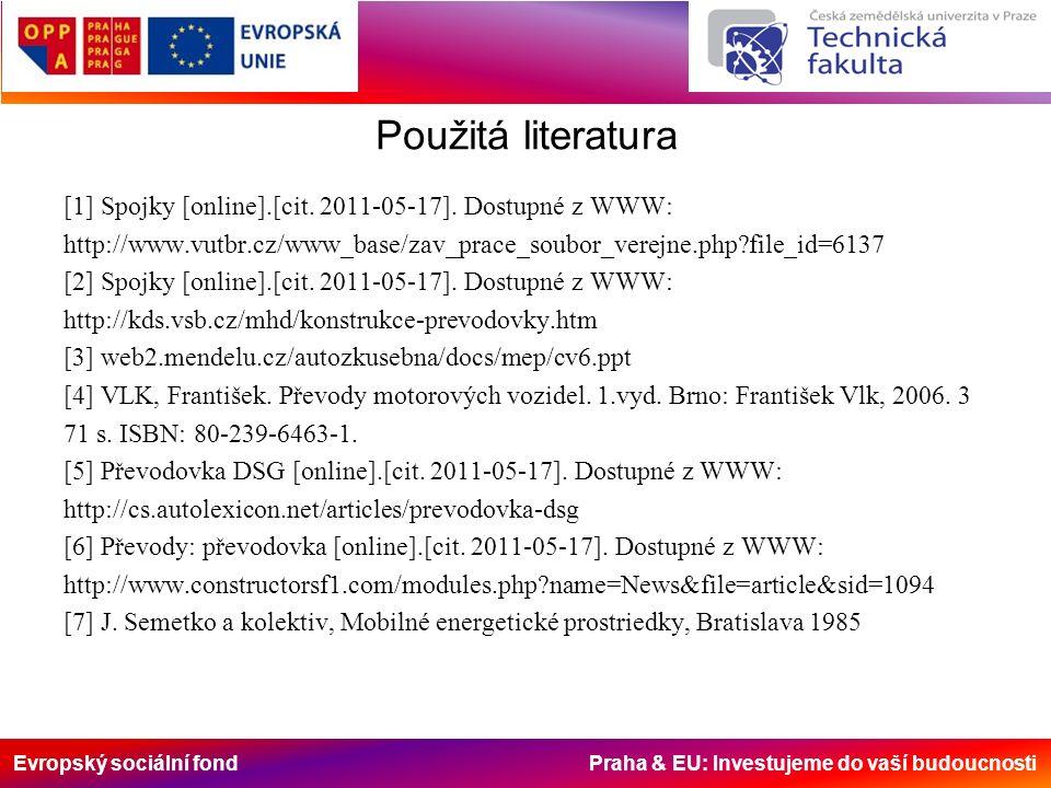 Evropský sociální fond Praha & EU: Investujeme do vaší budoucnosti Použitá literatura [1] Spojky [online].[cit. 2011-05-17]. Dostupné z WWW: http://ww