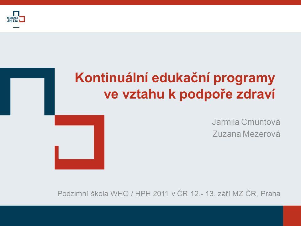 Jarmila Cmuntová Zuzana Mezerová Podzimní škola WHO / HPH 2011 v ČR 12.- 13.
