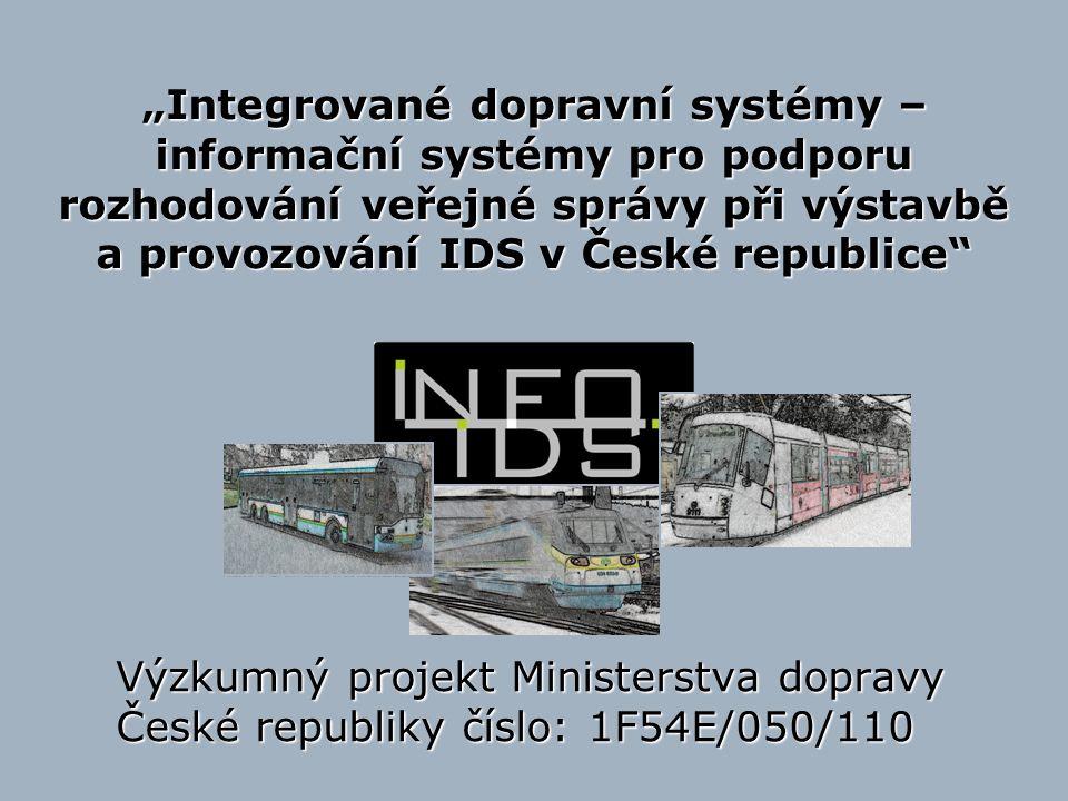 """""""Integrované dopravní systémy – informační systémy pro podporu rozhodování veřejné správy při výstavbě a provozování IDS v České republice"""" Výzkumný p"""