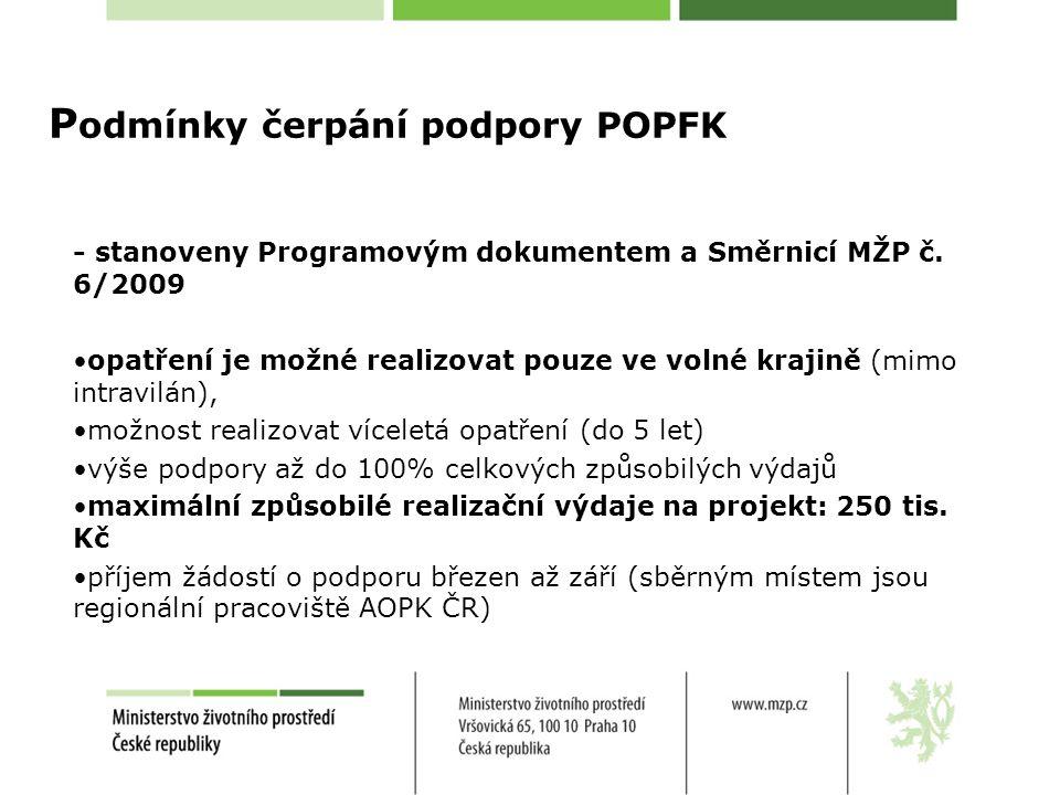P odmínky čerpání podpory POPFK - stanoveny Programovým dokumentem a Směrnicí MŽP č.