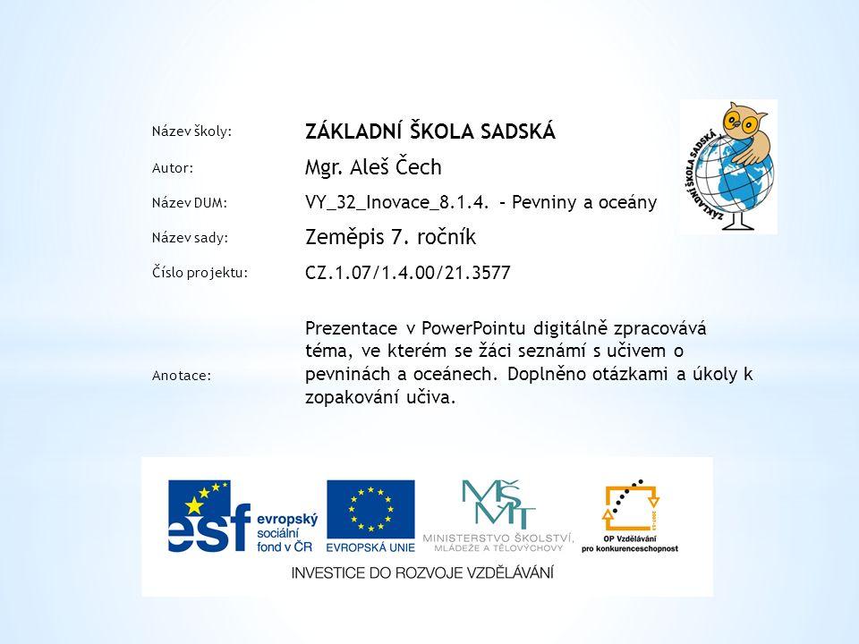 Název školy: ZÁKLADNÍ ŠKOLA SADSKÁ Autor: Mgr. Aleš Čech Název DUM: VY_32_Inovace_8.1.4.